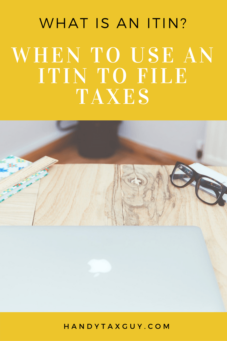 When to use an ITIN for filing taxes