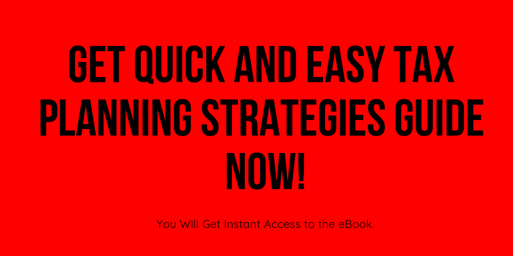 Get Quick and Easy Tax Planning Strategies Guide Now!