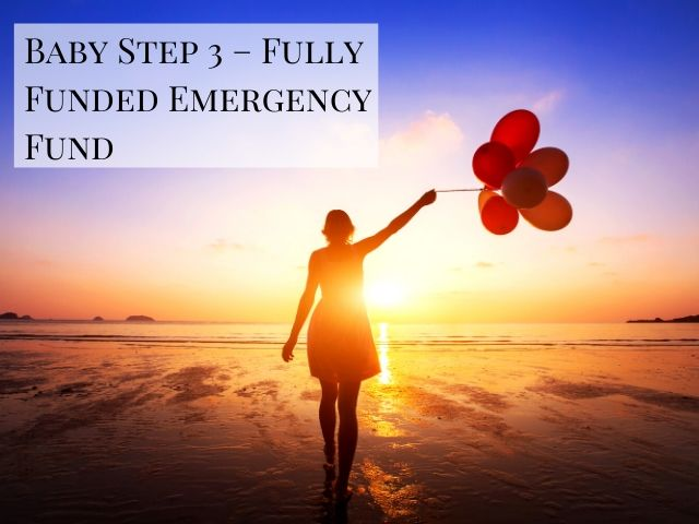 Dave Ramsey Plan Baby Step 3 – Fully Funded Emergency Fund with happy lady holding balloons