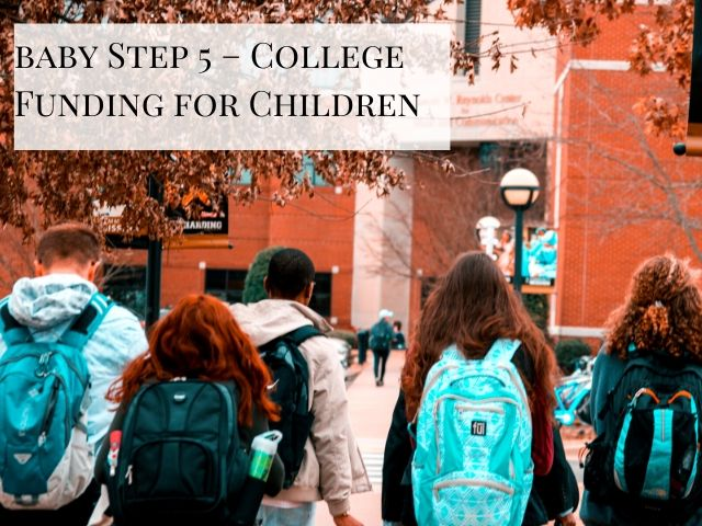 Dave Ramsey Plan Baby Step 5 – College Funding for Children