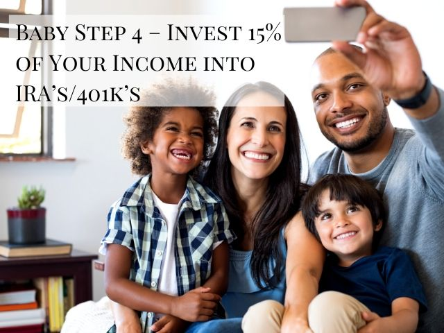 Dave Ramsey PlanBaby Step 4 Invest 15% of Your Income into IRA's_401k's with mom dad and kids taking a selfie