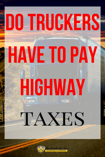 Do truckers have to pay heavy highway taxes