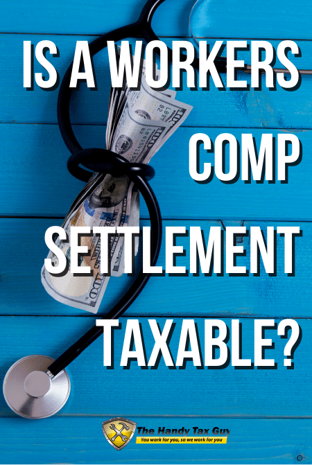 Is a Workers Comp Settlement Taxable