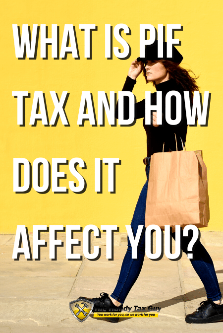 What is PIF Tax and How Does it Affect You