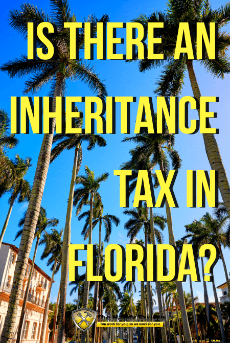 Is There an Inheritance Tax in Florida